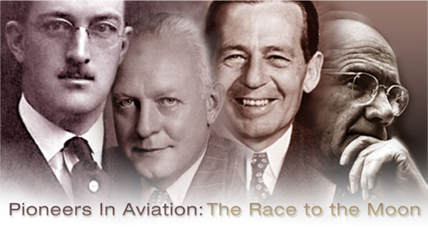 Pioneers In Aviation:  The Race to the Moon